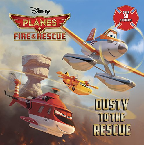 Dusty to the Rescue (Disney Planes: Fire & Rescue) (Pictureback(R))