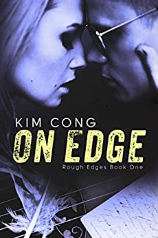 On Edge (Rough Edges Book 1) by [Cong, Kim]