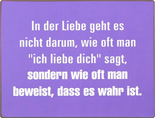 Love Poster Tin Sign - In Der Liebe Geht Es Nicht Darum, Wie Oft Man Ich Liebe Dich Sagt, Sondern Wie Oft Man Beweist, Dass Es Wahr Ist (14 x 10 inches)
