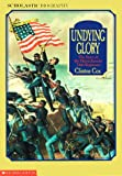 Undying Glory: The Story of the Massachusetts Fifty-Fourth Regiment (Scholastic Biography)