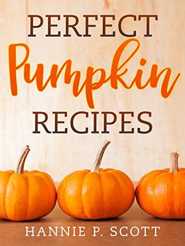 Perfect Pumpkin Recipes: A Charming Holiday Pumpkin Cookbook cover