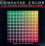 Computer Color: 10,000 Computer-Generated Process Colors