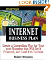 Streetwise Internet Business Plans: Create a Compelling Plan for Your .Com Business That Will Get It Financed, and Lead It to Success