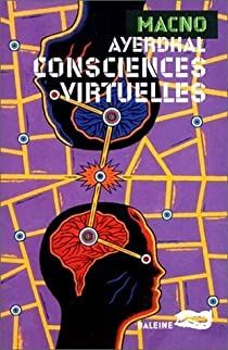 Consciences virtuelles par Ayerdhal