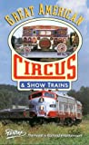 Great American Circus and Show Trains [VHS]