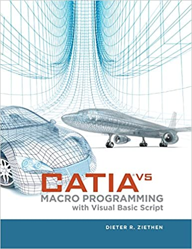 CATIA V5: Macro Programming with Visual Basic Script (Mechanical ...