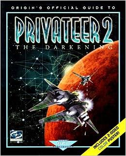Privateer 2: The Darkening: Origin's Official Guide to... (Prima's secrets of the games): Origin *Special*: 9780761509349: Amazon.com: Books