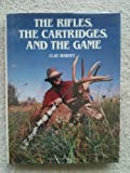img - for The Rifles, the Cartridges, and the Game book / textbook / text book