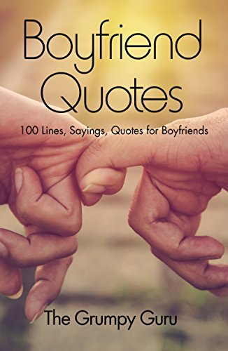 Boyfriend Quotes: 100 Lines, Sayings, Quotes for Boyfriends ...