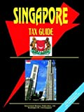 Singapore Tax Guide, U. S. A. Global Investment Center Staff, 0739792555