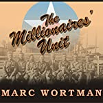 The Millionaires' Unit | Marc Wortman