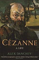 C??zanne: A life by Alex Danchev (2012-10-18)