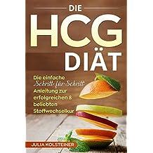 """Die HCG Diät: Die einfache """"Schritt-für-Schritt"""" Anleitung zur erfolgreichen & beliebten Stoffwechselkur (German Edition)"""