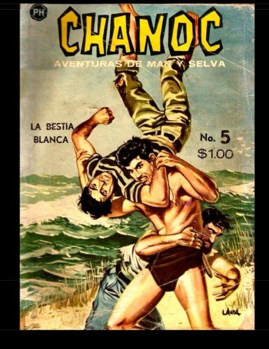 Chanoc #5: Golden Age Spanish Language Adventure Comic by CreateSpace Independent Publishing Platform