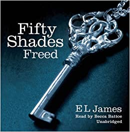 [Fifty Shades Freed] (By: E. L. James) [published: July, 2012]