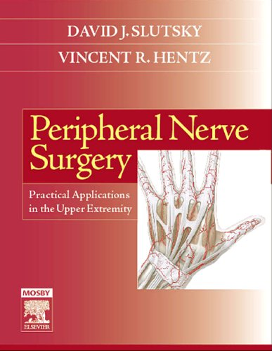 Peripheral Nerve Surgery: Practical Applications in the Upper Extremity