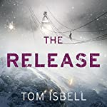 The Release: The Hatchery, Book 3 | Tom Isbell