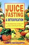 img - for Juice Fasting and Detoxification: Use the Healing Power of Fresh Juice to Feel Young and Look Great by Steve Meyerowitz (1999-04-01) book / textbook / text book