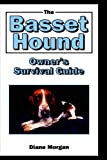 The Basset Hound Owner's Survival Guide (Howell Reference Books)