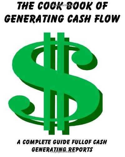 The Cook Book Of Generating Cash Flow pdf epub