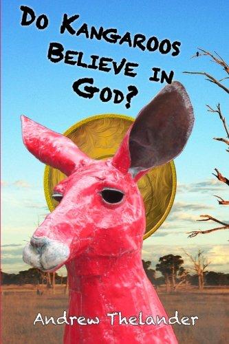 Download Do Kangaroos Believe in God? PDF