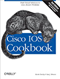 Cisco IOS Cookbook: Field-Tested Solutions to Cisco Router Problems (Cookbooks (O'Reilly))