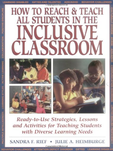 How To Reach & Teach All Students in the InclusiveClassroom:Ready-to-Use Strategies,Lessons and Activities for Teaching Students with Diverse Learning