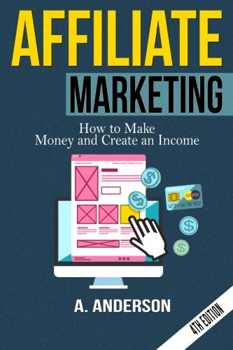 51Y9JygI8LL - Affiliate Marketing: How to make money and create an income