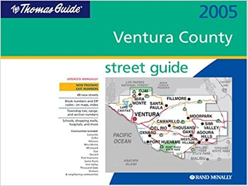The Thomas Guide 2005 Ventura County Street Guide: Rand ... on ventura county cities, san francisco street map, downey street map, suffolk county street map, ventura county festivals, ventura restaurant map, ventura county information, orange street map, ventura county home, cerritos street map, palmdale street map, meade county street map, ventura county parcel maps, putnam county street map, santa cruz county street map, los angeles orange county map, placer county street map, madera county street map, national city street map, ventura ca map,