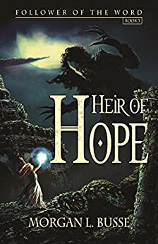 Heir of Hope (Follower of the Word Book 3) by [Busse, Morgan L.]