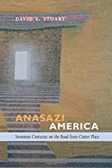 Anasazi America: Seventeen Centuries on the Road from Center Place, Second Edition Paperback