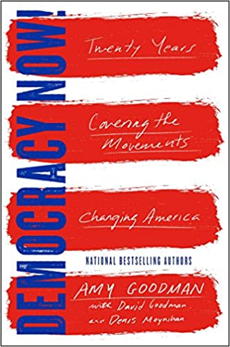 Image for Democracy Now!: Twenty Years Covering the Movements Changing America