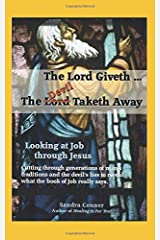 THE LORD GIVETH; THE DEVIL TAKETH AWAY: Looking At Job Through Jesus Paperback