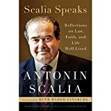 Kyпить Scalia Speaks: Reflections on Law, Faith, and Life Well Lived на Amazon.com