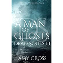 A Man of Ghosts (Dead Souls Book 3)