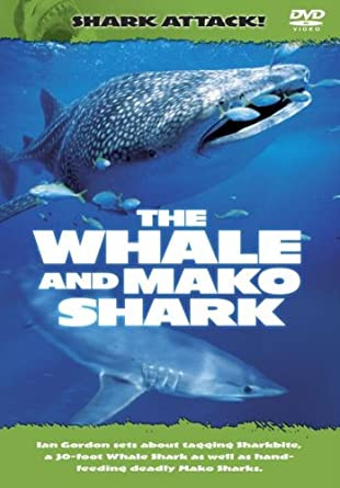 Shark Attack - The Whale And Mako Shark [DVD]: Amazon co uk