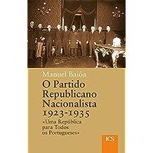 O Partido Republicano Nacionalista, 1923-1935: «Uma República para Todos os Portugueses» (Portuguese Edition)