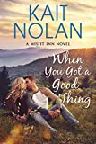When You Got A Good Thing (The Misfit Inn Book 1)