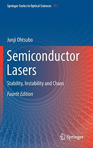 Semiconductor Lasers: Stability, Instability and Chaos (Springer Series in Optical Sciences)