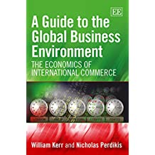A Guide to the Global Business Environment: The Economics of International Commerce