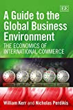 img - for A Guide to the Global Business Environment: The Economics of International Commerce book / textbook / text book
