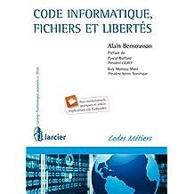 Code Informatique, fichiers et libertés (Lexing - Technologies avancées & Droit) (French Edition)