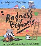 Badness for Beginners: A Little Wolf and Smellybreff Adventure