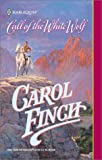 Call of the White Wolf, Carol Finch, 0373291922