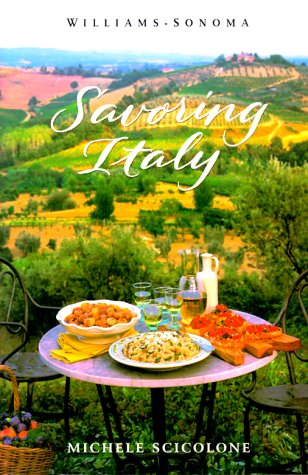 Savoring Italy: Recipes and Reflections on Italian Cooking (Savoring Series) by Michele Scicolone