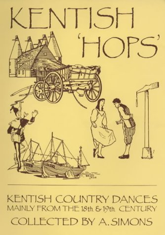 Kentish Hops: Kentish Country Dances Mainly From The Eighteenth Century