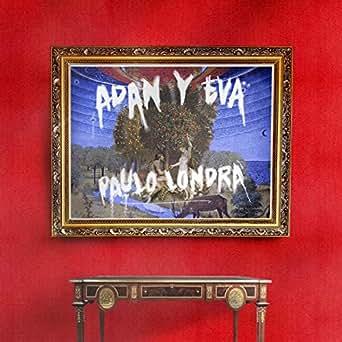 Amazon.com: Adan y Eva: Paulo Londra: MP3 Downloads