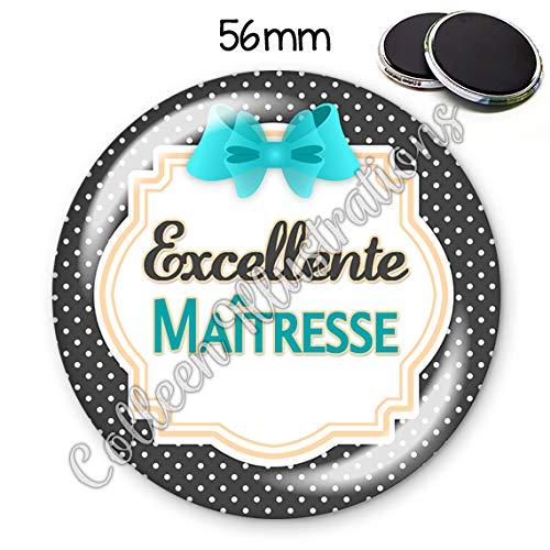 Magnet 56mm Excellente ma/îtresse aimant frigo id/ée cadeau anniversaire no/ël ann/ée scolaire /école instit vacances