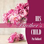 His Brother's Child | Pat Ballard