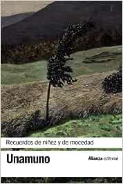 Recuerdos de niñez y de mocedad El libro de bolsillo - Bibliotecas de autor - Biblioteca Unamuno: Amazon.es: Unamuno, Miguel de: Libros